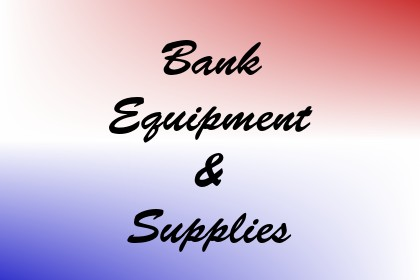Bank Equipment & Supplies Image
