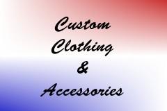 Custom Clothing & Accessories