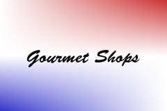 Gourmet Shops