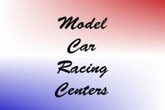 Model Car Racing Centers
