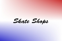 Skate Shops